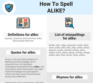 alike, spellcheck alike, how to spell alike, how do you spell alike, correct spelling for alike