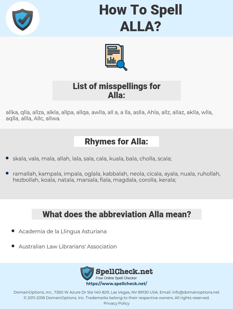 Alla, spellcheck Alla, how to spell Alla, how do you spell Alla, correct spelling for Alla