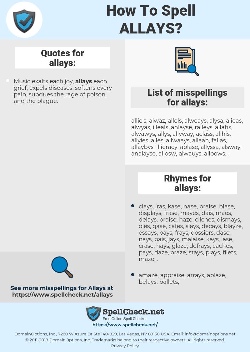 allays, spellcheck allays, how to spell allays, how do you spell allays, correct spelling for allays