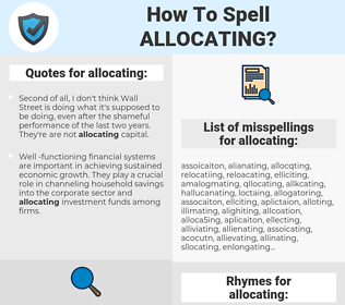 allocating, spellcheck allocating, how to spell allocating, how do you spell allocating, correct spelling for allocating