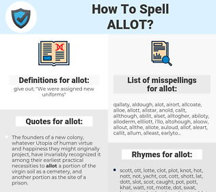 allot, spellcheck allot, how to spell allot, how do you spell allot, correct spelling for allot