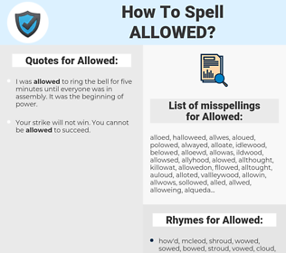 Allowed, spellcheck Allowed, how to spell Allowed, how do you spell Allowed, correct spelling for Allowed