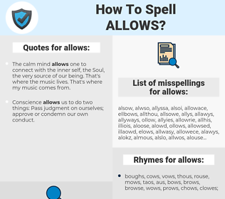 allows, spellcheck allows, how to spell allows, how do you spell allows, correct spelling for allows