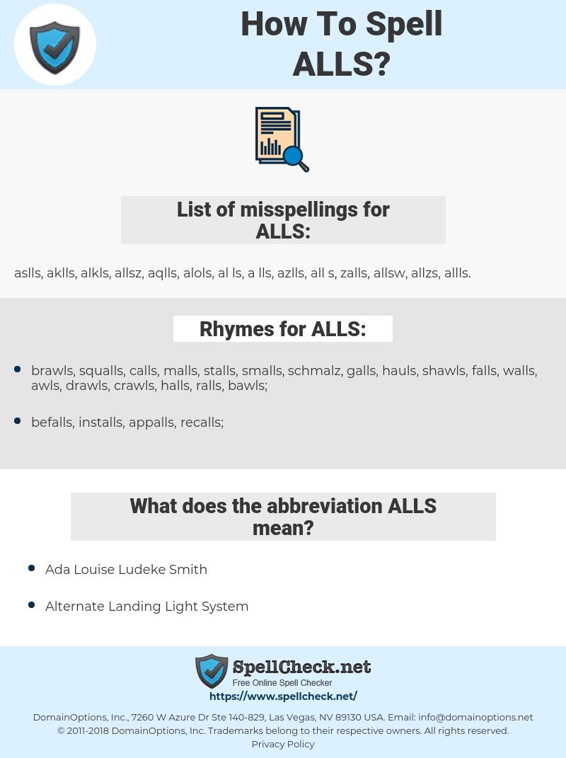 ALLS, spellcheck ALLS, how to spell ALLS, how do you spell ALLS, correct spelling for ALLS
