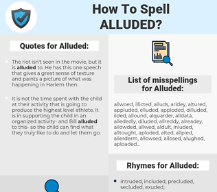 Alluded, spellcheck Alluded, how to spell Alluded, how do you spell Alluded, correct spelling for Alluded