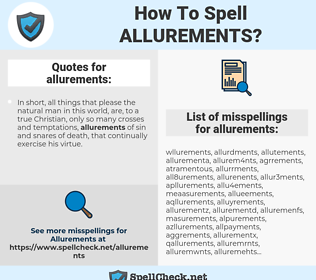 allurements, spellcheck allurements, how to spell allurements, how do you spell allurements, correct spelling for allurements