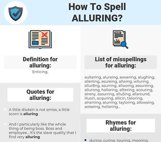 alluring, spellcheck alluring, how to spell alluring, how do you spell alluring, correct spelling for alluring