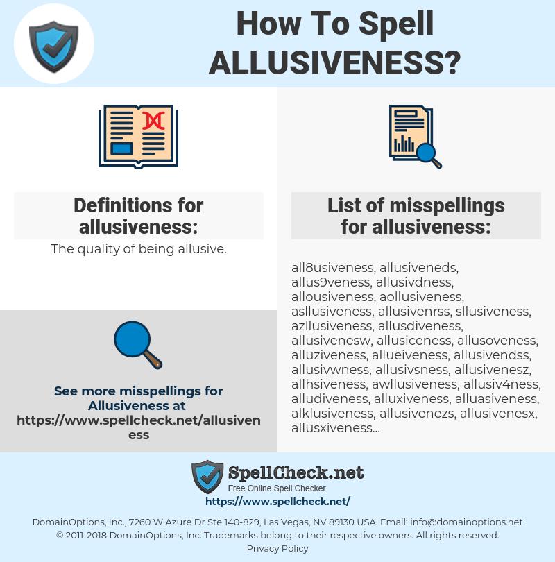 allusiveness, spellcheck allusiveness, how to spell allusiveness, how do you spell allusiveness, correct spelling for allusiveness