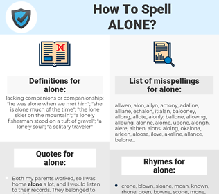 alone, spellcheck alone, how to spell alone, how do you spell alone, correct spelling for alone