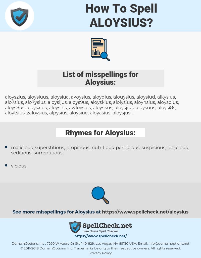 Aloysius, spellcheck Aloysius, how to spell Aloysius, how do you spell Aloysius, correct spelling for Aloysius