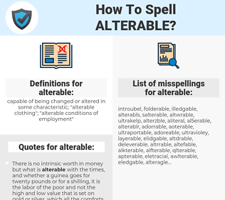alterable, spellcheck alterable, how to spell alterable, how do you spell alterable, correct spelling for alterable