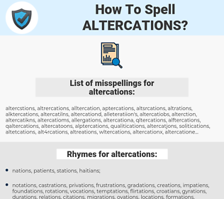 altercations, spellcheck altercations, how to spell altercations, how do you spell altercations, correct spelling for altercations