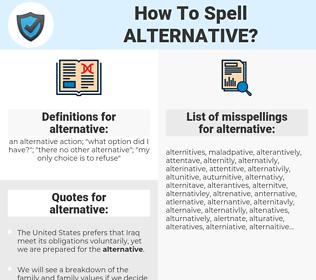 alternative, spellcheck alternative, how to spell alternative, how do you spell alternative, correct spelling for alternative