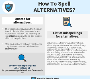 alternatives, spellcheck alternatives, how to spell alternatives, how do you spell alternatives, correct spelling for alternatives