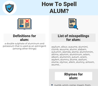 alum, spellcheck alum, how to spell alum, how do you spell alum, correct spelling for alum