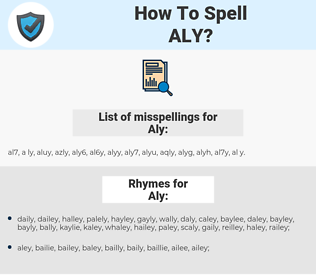 Aly, spellcheck Aly, how to spell Aly, how do you spell Aly, correct spelling for Aly