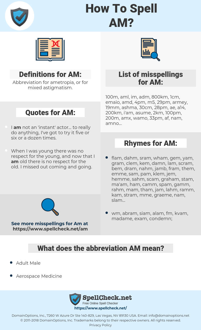 AM, spellcheck AM, how to spell AM, how do you spell AM, correct spelling for AM
