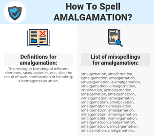 amalgamation, spellcheck amalgamation, how to spell amalgamation, how do you spell amalgamation, correct spelling for amalgamation