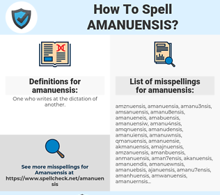 amanuensis, spellcheck amanuensis, how to spell amanuensis, how do you spell amanuensis, correct spelling for amanuensis