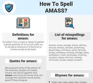 amass, spellcheck amass, how to spell amass, how do you spell amass, correct spelling for amass