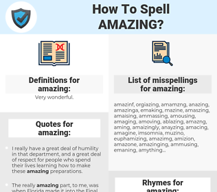 amazing, spellcheck amazing, how to spell amazing, how do you spell amazing, correct spelling for amazing