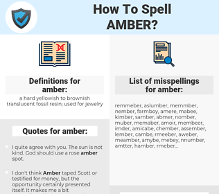 amber, spellcheck amber, how to spell amber, how do you spell amber, correct spelling for amber