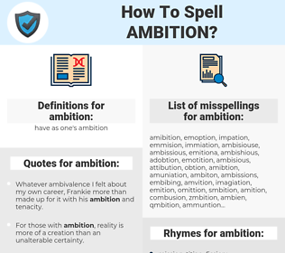 ambition, spellcheck ambition, how to spell ambition, how do you spell ambition, correct spelling for ambition