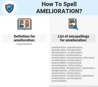 amelioration, spellcheck amelioration, how to spell amelioration, how do you spell amelioration, correct spelling for amelioration