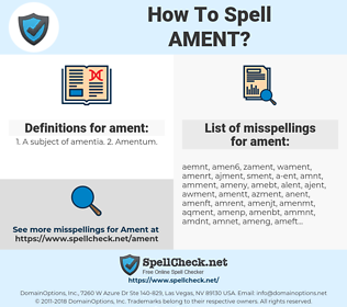 ament, spellcheck ament, how to spell ament, how do you spell ament, correct spelling for ament