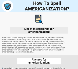 americanization, spellcheck americanization, how to spell americanization, how do you spell americanization, correct spelling for americanization