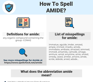amide, spellcheck amide, how to spell amide, how do you spell amide, correct spelling for amide