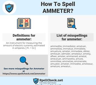 ammeter, spellcheck ammeter, how to spell ammeter, how do you spell ammeter, correct spelling for ammeter