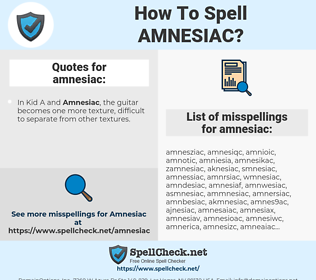 amnesiac, spellcheck amnesiac, how to spell amnesiac, how do you spell amnesiac, correct spelling for amnesiac