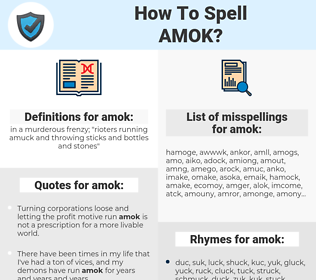 amok, spellcheck amok, how to spell amok, how do you spell amok, correct spelling for amok