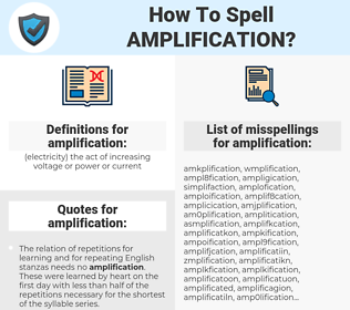 amplification, spellcheck amplification, how to spell amplification, how do you spell amplification, correct spelling for amplification