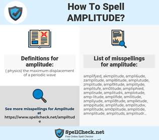 amplitude, spellcheck amplitude, how to spell amplitude, how do you spell amplitude, correct spelling for amplitude