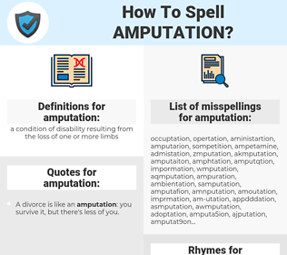 amputation, spellcheck amputation, how to spell amputation, how do you spell amputation, correct spelling for amputation