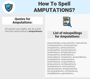 Amputations, spellcheck Amputations, how to spell Amputations, how do you spell Amputations, correct spelling for Amputations