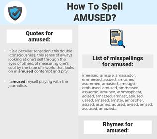 amused, spellcheck amused, how to spell amused, how do you spell amused, correct spelling for amused