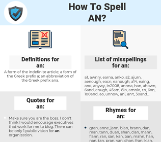 an, spellcheck an, how to spell an, how do you spell an, correct spelling for an