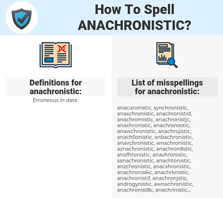 anachronistic, spellcheck anachronistic, how to spell anachronistic, how do you spell anachronistic, correct spelling for anachronistic