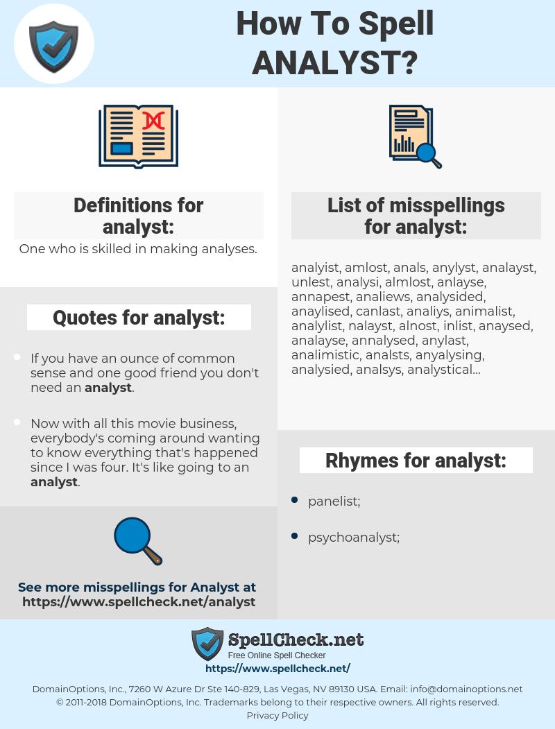 analyst, spellcheck analyst, how to spell analyst, how do you spell analyst, correct spelling for analyst