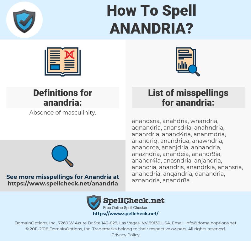 anandria, spellcheck anandria, how to spell anandria, how do you spell anandria, correct spelling for anandria