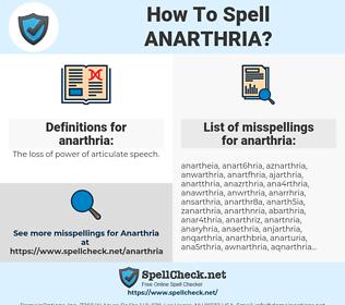 anarthria, spellcheck anarthria, how to spell anarthria, how do you spell anarthria, correct spelling for anarthria