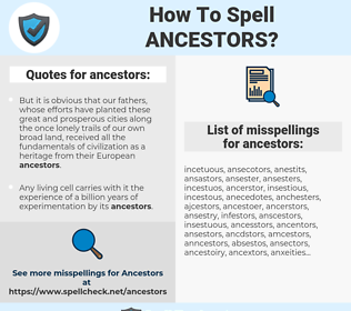 ancestors, spellcheck ancestors, how to spell ancestors, how do you spell ancestors, correct spelling for ancestors