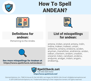 andean, spellcheck andean, how to spell andean, how do you spell andean, correct spelling for andean
