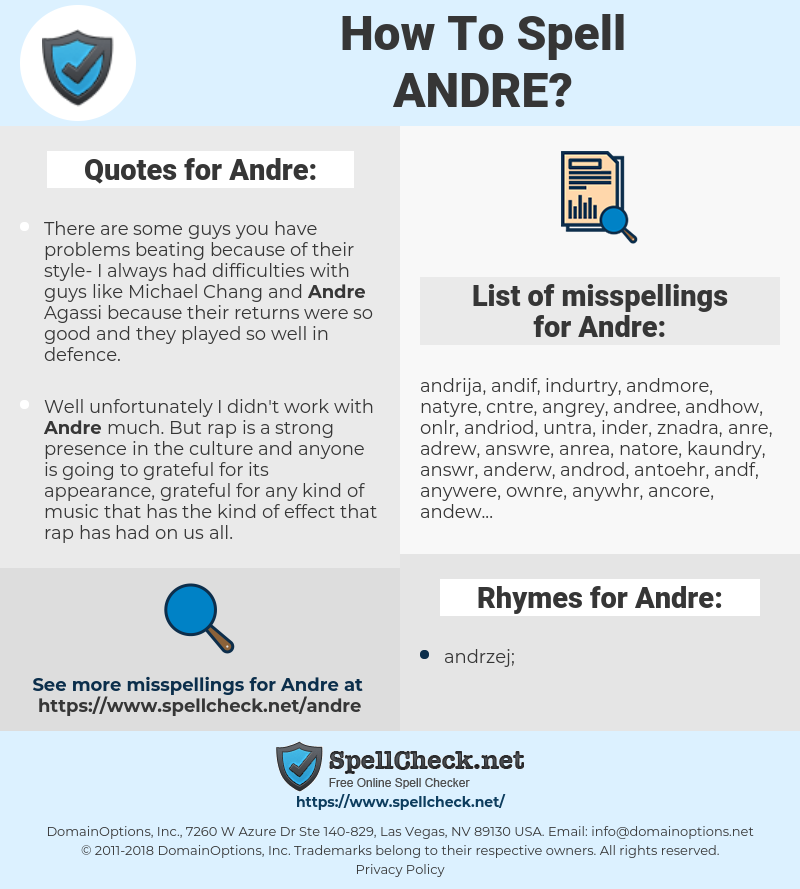 Andre, spellcheck Andre, how to spell Andre, how do you spell Andre, correct spelling for Andre
