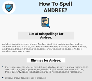Andree, spellcheck Andree, how to spell Andree, how do you spell Andree, correct spelling for Andree