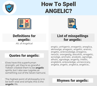 angelic, spellcheck angelic, how to spell angelic, how do you spell angelic, correct spelling for angelic