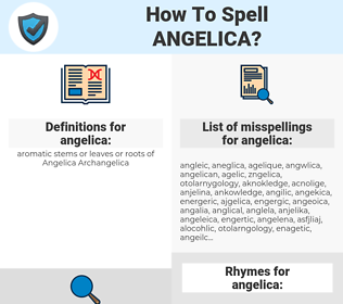 angelica, spellcheck angelica, how to spell angelica, how do you spell angelica, correct spelling for angelica